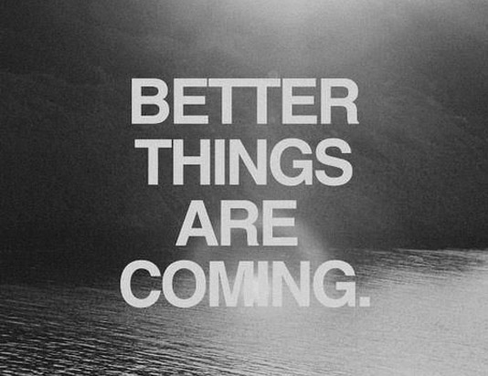 Baby Coming Soon Quotes Quotesgram: Better Days Coming Day Quotes. QuotesGram