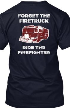 dating a firefighter shirt It's our 20th year-help these 2 firefighter cancer related charities & get our anniversary (100% non profit) firefighter t-shirt billy march 30, 2018 no comments.