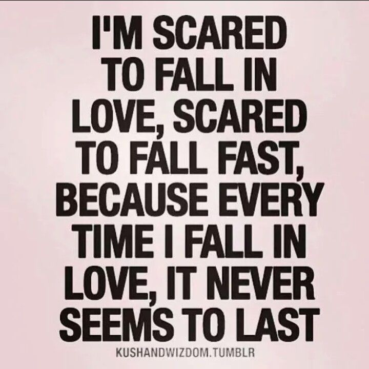 Quotes About Being Scared Of Love: Quotes About Being Scared To Fall In Love. QuotesGram