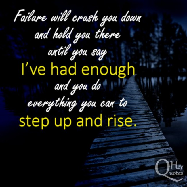 Inspirational Quotes About Failure: Inspirational Quotes About Rising Above. QuotesGram