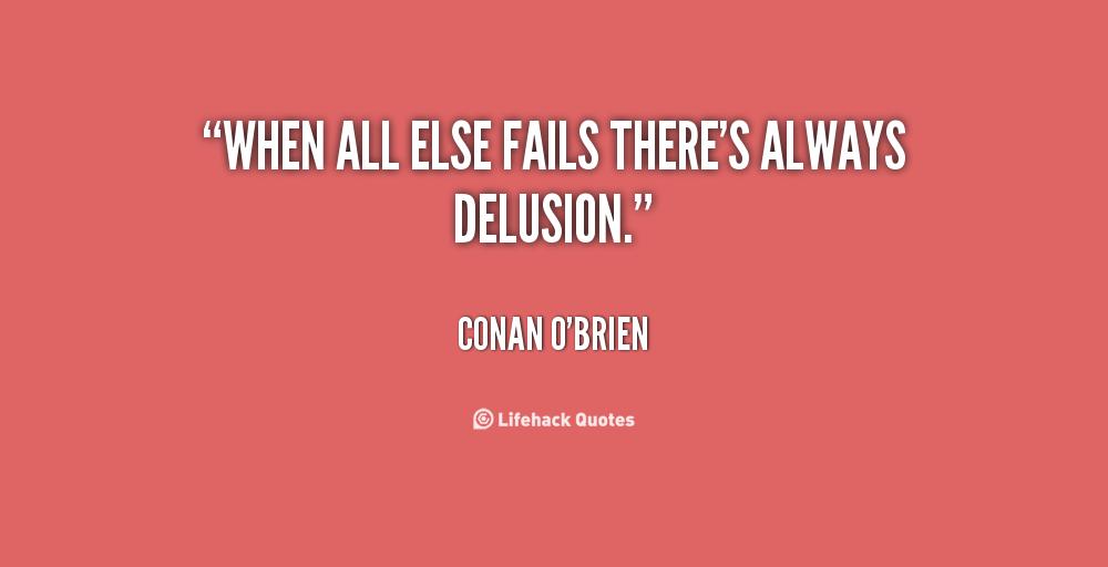 Delusional Quotes Quotesgram