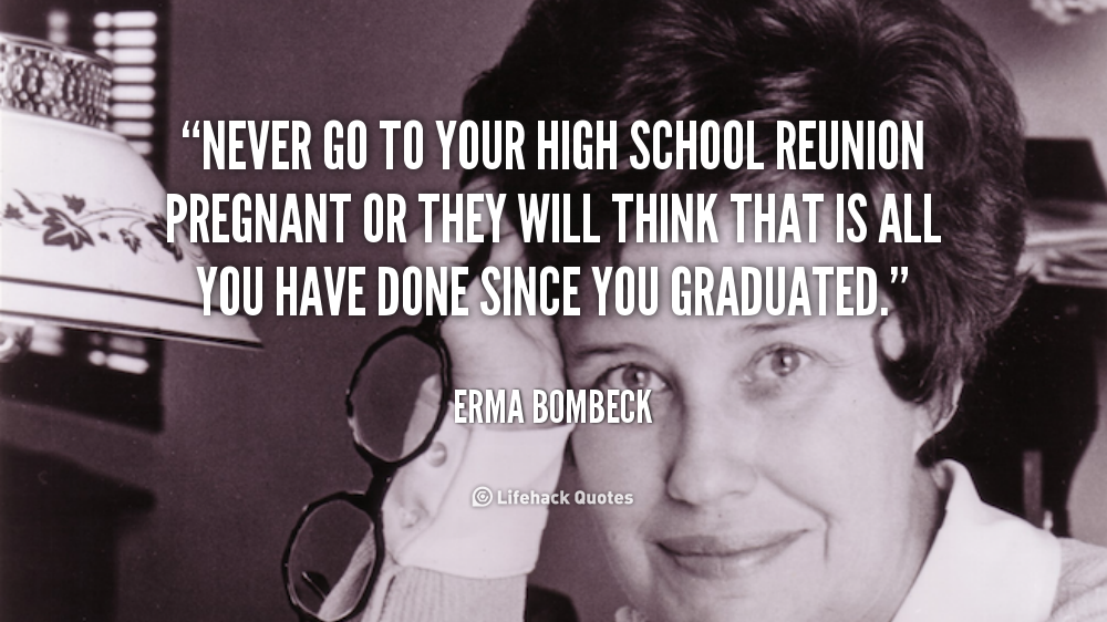 Funny Getting High Quotes: High School Reunion Funny Quotes. QuotesGram