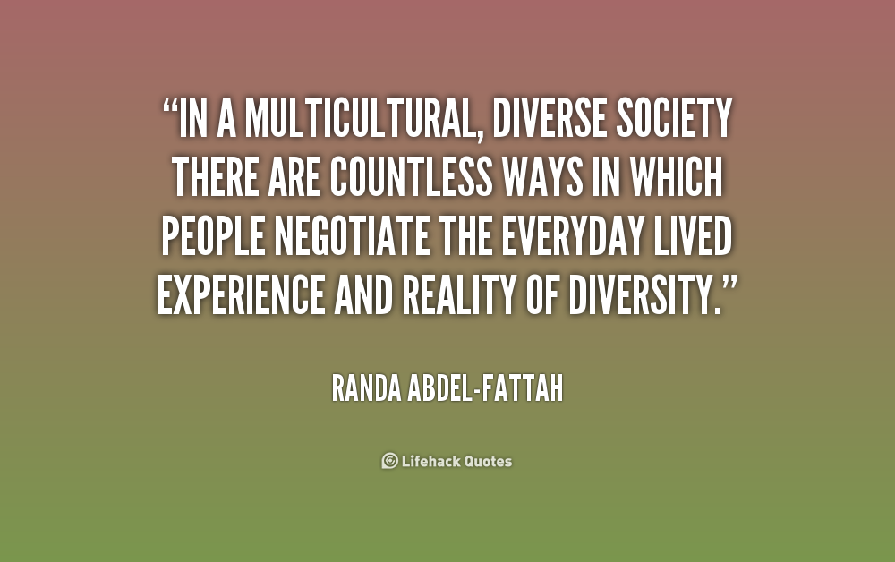 multiculturalism and cultural diversity in australian society 2018-6-7  multiculturalism is a term with a range of meanings in the contexts of sociology, political philosophy, and in colloquial usein sociology and everyday usage, it is a synonym for ethnic pluralism with the two terms often used interchangeably, for example, a cultural pluralism in which various ethnic groups collaborate and enter into.