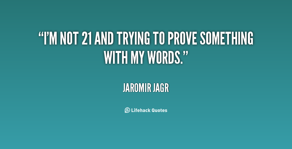 You Have Nothing To Prove Quotes: Quotes To Prove Something. QuotesGram