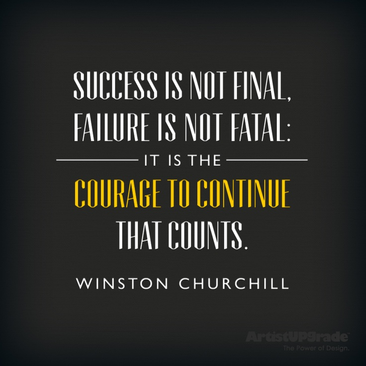 Winston Churchill Quote On Failure: Success Is Not Final Winston Churchill Quotes. QuotesGram
