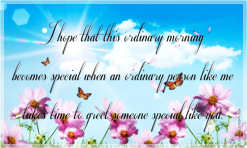 Good Morning Quotes For Someone Special By Pinterest: Someone Special Quotes. QuotesGram