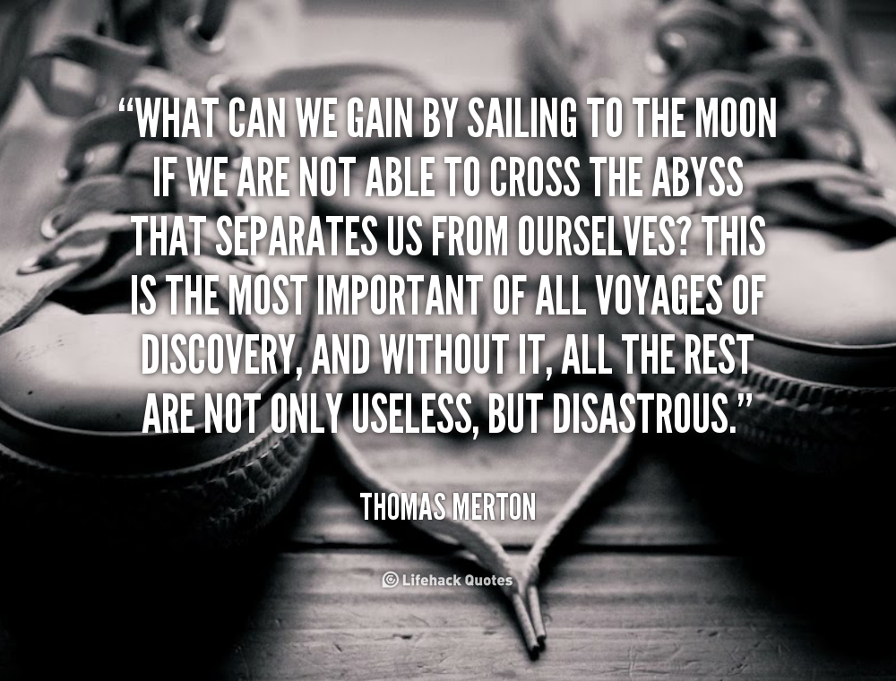 Quotes About Love And Sailing Quotesgram: Thomas Merton Quotes On Life. QuotesGram