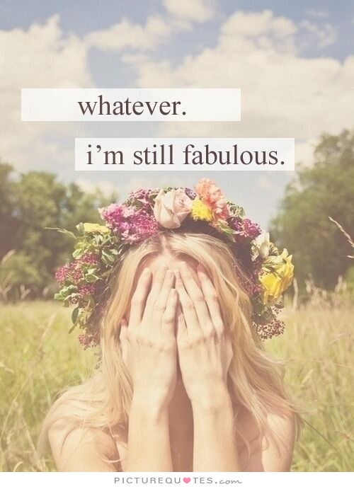 I Am Fabulous Quotes Im Fabulous Quotes. Qu...