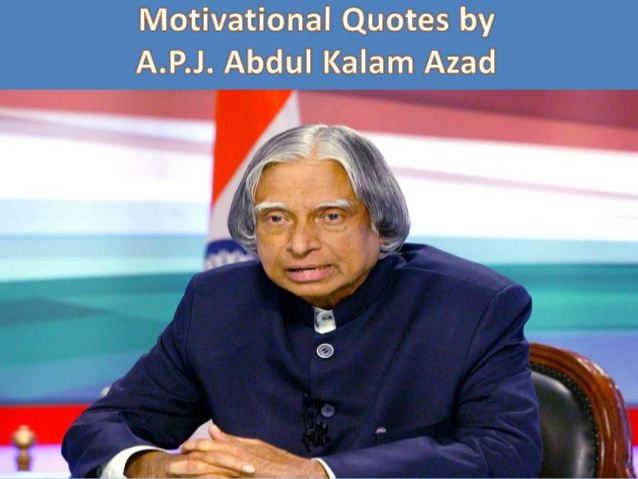 essay on apj abdul kalam azad Dravul pakir jainulabdeen abdul kalam was born on drapj abdul kalam has established an advance technology research center called 'research center imarat' to undertake development but british essay writers this website helped me write my college essay so conveniently and at such a.