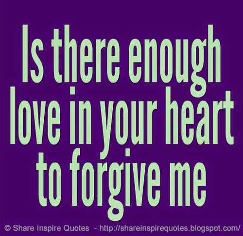 Quotes Forgiveness Love Relationships: Relationship Quotes Forgive Me. QuotesGram