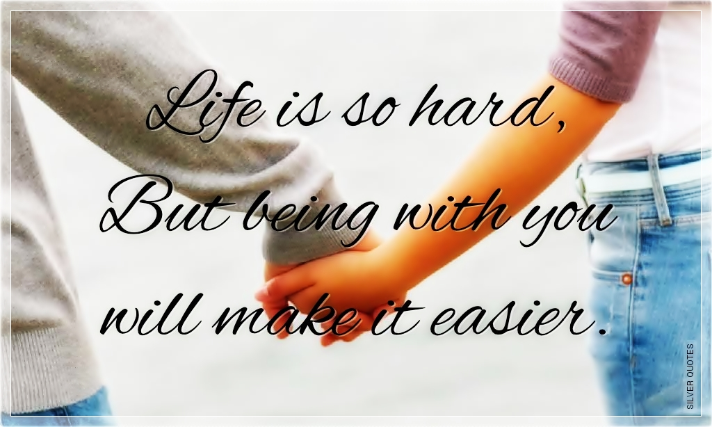life is hard life is difficult This is an inevitable situation of life which people don't seem to accept the loss of a loved one turns your life upside down it is hard to know what to do.