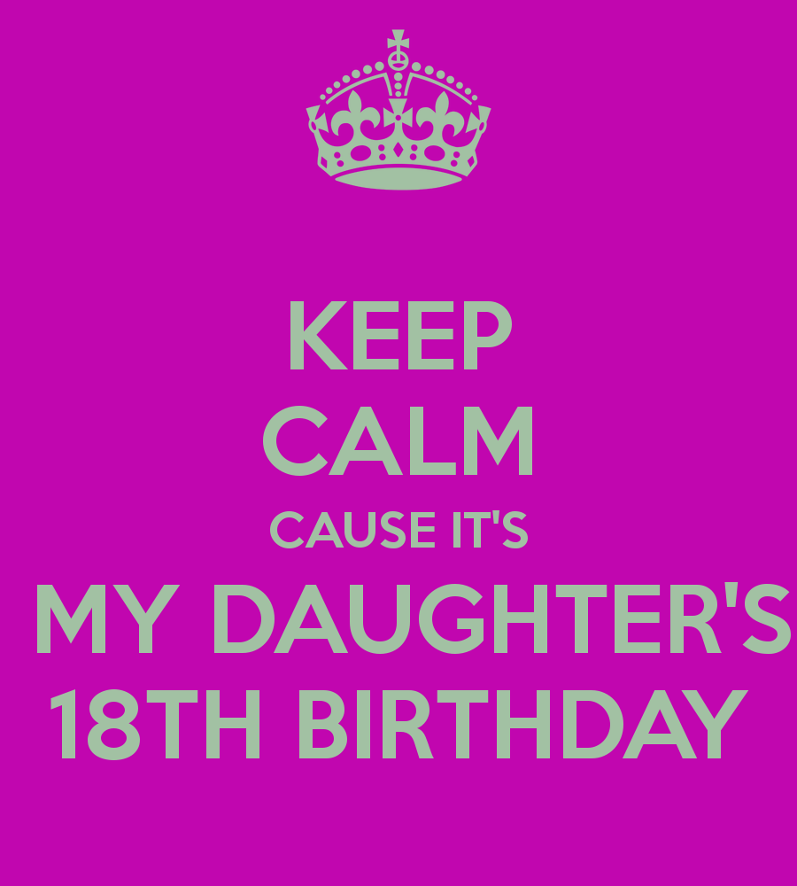 Inspirational Quotes For 18th Birthday: Happy 18th Birthday Daughter Quotes. QuotesGram