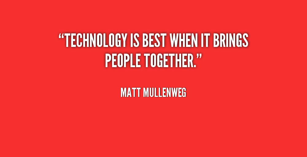 technology quotes funny inspiring tech quote positive quotations communication sayings modern brings quotesgram related religion brilliant increase knowledge popular helpful