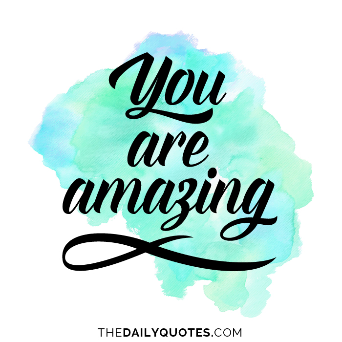 Quotes About An Amazing Person: You Are An Amazing Person Quotes. QuotesGram