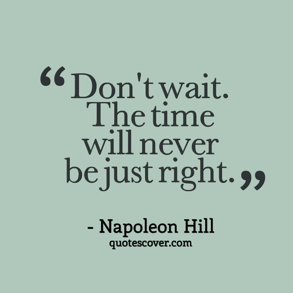 Right quotes this is the time 30 Inspirational