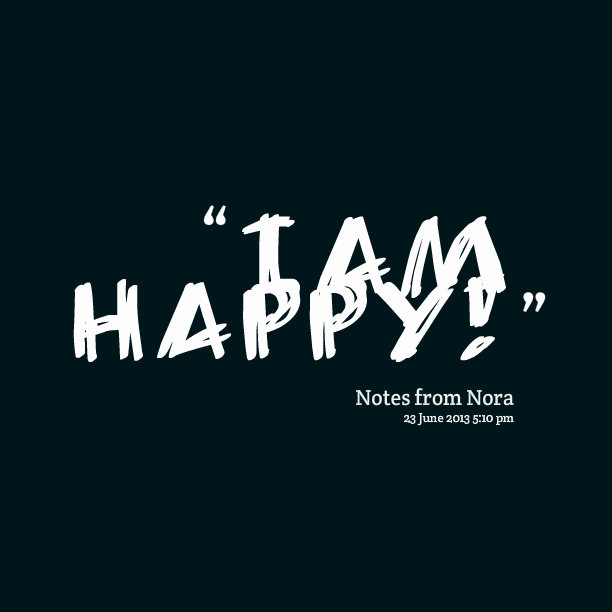 I Am Happy Quote Where I Am Happy Quote...