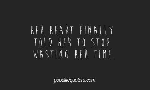 Stop Wasting My Time Quotes. QuotesGram