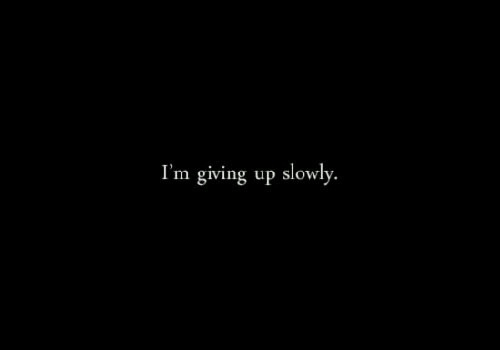 im giving up on life quotes - photo #28