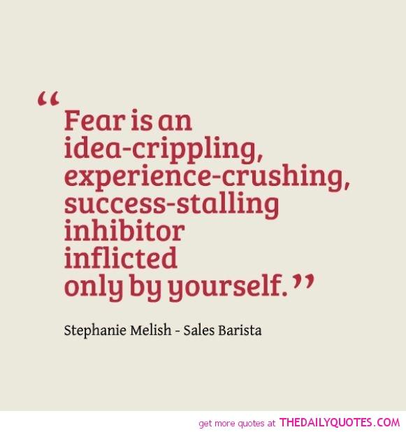 Famous Quotes About Fear: Famous Fear Quotes. QuotesGram