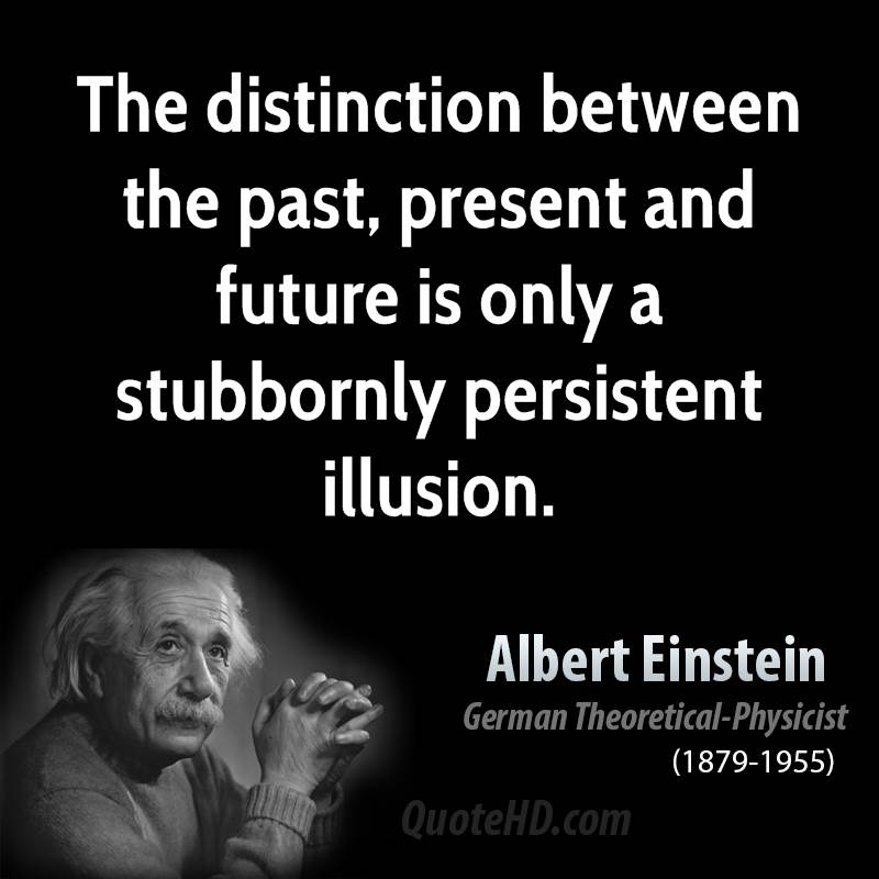 Quotes Past And Future Tattoo Quotesgram: Einstein Quotes Past Future Present. QuotesGram