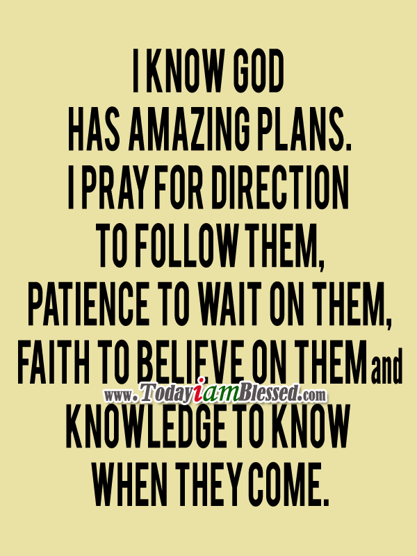 God has a plan for me quotes quotesgram for Amazing plans com