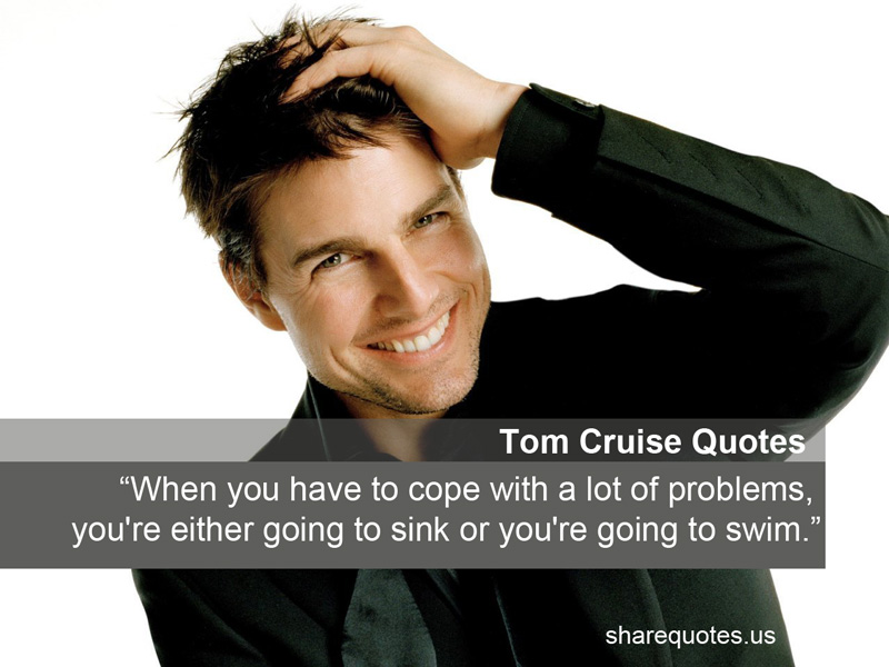 Tom Cruise Quotes: Tom Cruise Famous Quotes. QuotesGram
