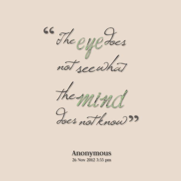 The Eyes Do Not See What the Mind Does Not Know