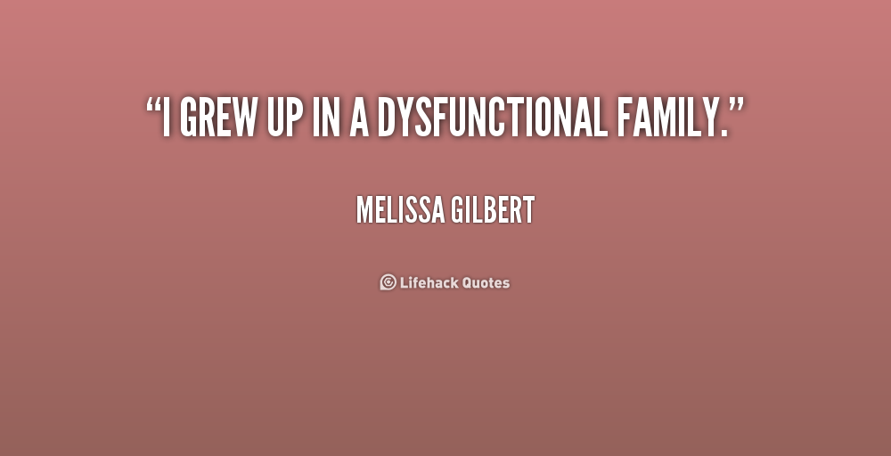 Dysfunctional Family Quotes And Sayings: Fake Family Quotes And Sayings. QuotesGram