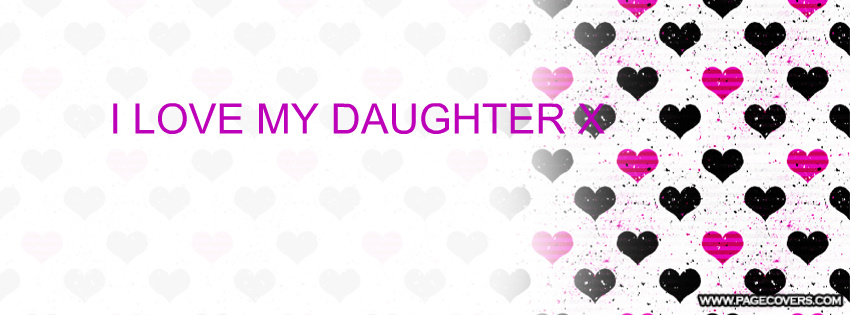 i love my daughter quotes for facebook quotesgram