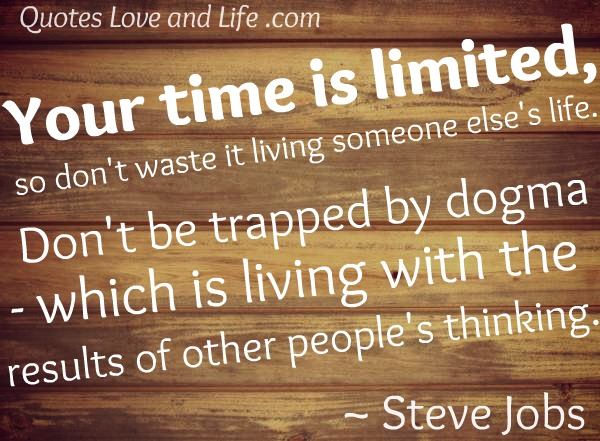 your time is limited steve jobs quotes quotesgram