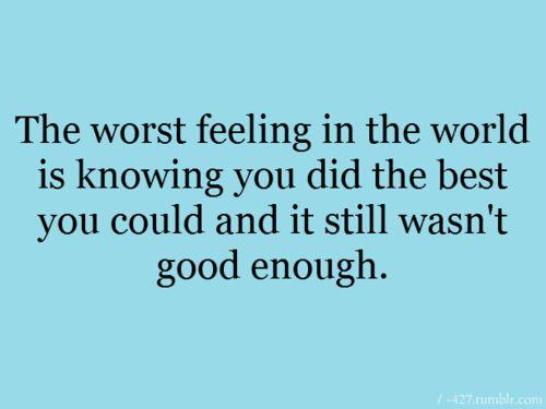 Sad Quotes Not Good Enough