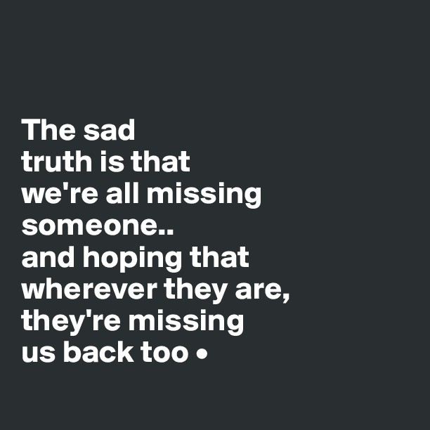 Sad Quotes About Missing Someone. QuotesGram