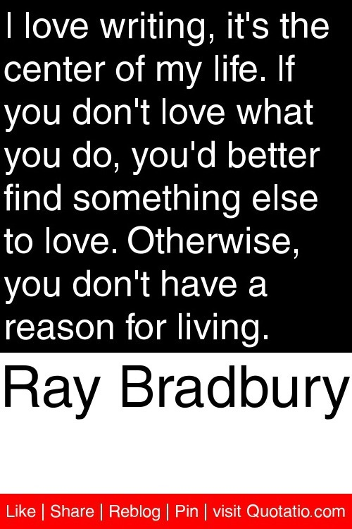 writing style of ray bradbury Ray bradbury was exposed to death from the early in his other works bradbury imitated the style of edgar poe victorian prose and poetic writing style and fresh wording, ray bradbury managed to bring popularity to science fiction genre author books fahrenheit 451 pages about us.