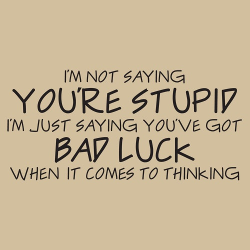 Quotes About Being Speechless: Quotes About Being Called Stupid. QuotesGram