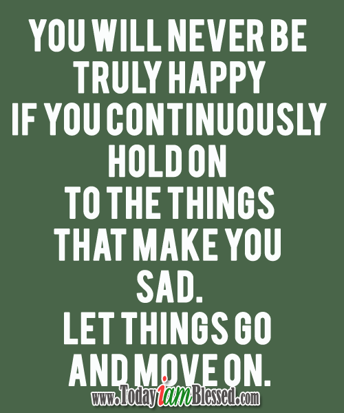 Quotes About Moving On And Letting Go Of Friends: Quotes About Moving On And Letting Go. QuotesGram