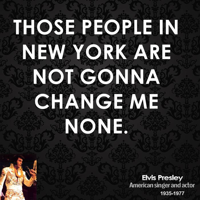 King Of New York Quotes: Elvis Presley Funny Quotes. QuotesGram