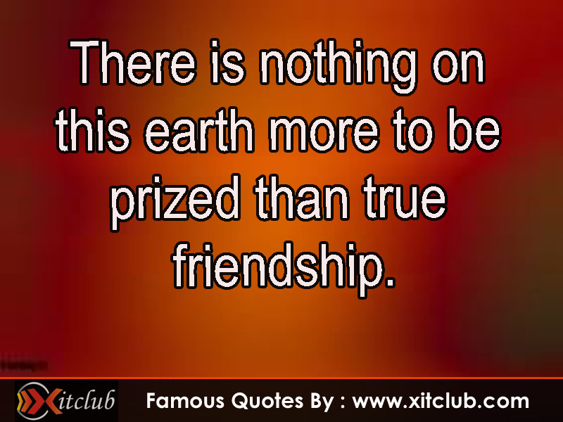 Most Famous Sayings About Friendship : Most famous friendship quotes quotesgram