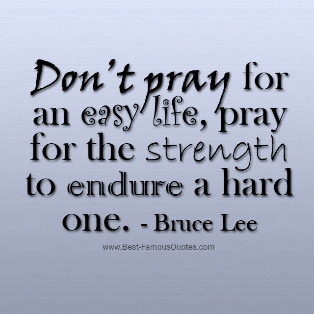 Strength In Tough Times Quotes: Enduring Quotes For Difficult Times. QuotesGram