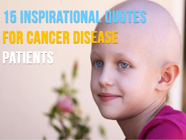 Inspirational Quotes For Cancer Patients. QuotesGram