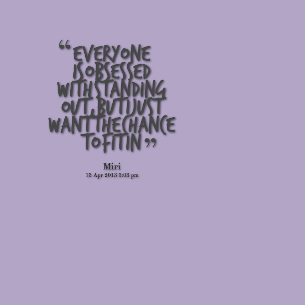 Love Quotes About Time Standing Still: Quotes About Being Different And Standing Out. QuotesGram