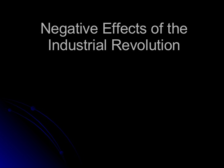 The positive effect of the industrial revolution on society