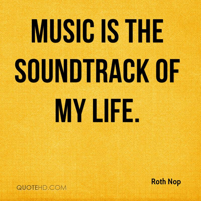 music represents the soundtracks of life essay Music - the effects of music positive effects of music essay - music is an art music has been highly valued by people as a significant interaction in life.