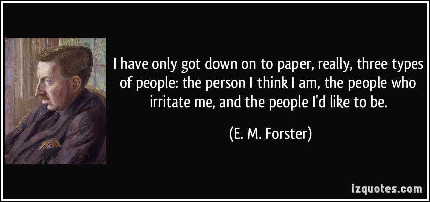 e m forster what i believe essay Forster's essay e m forster says that he does not believe in creeds but there are so many around that one has to formulate a creed of one's own in self-defense.
