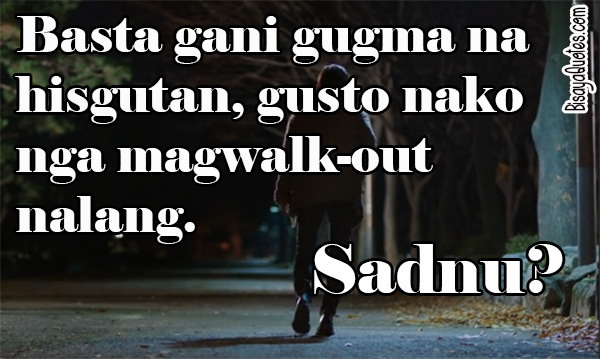 Sad Quotes About Love Bisaya : Bisaya Love Quotes. QuotesGram