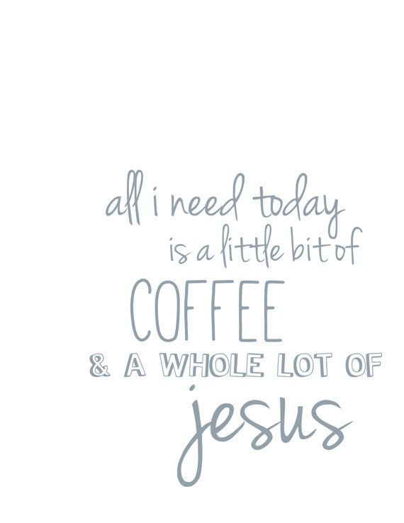 Coffee And Jesus Quotes Quotesgram