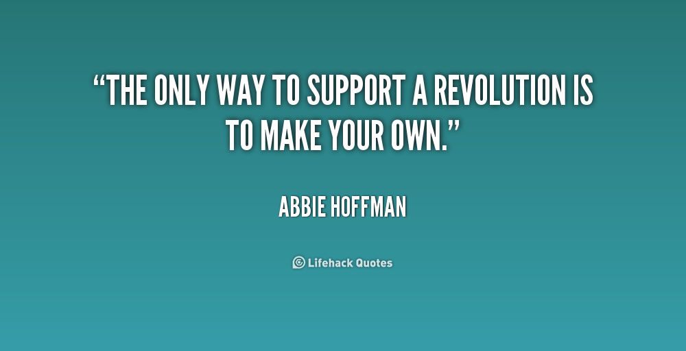 Quotes About Revolution Quotesgram: Only Revolutions Quotes. QuotesGram