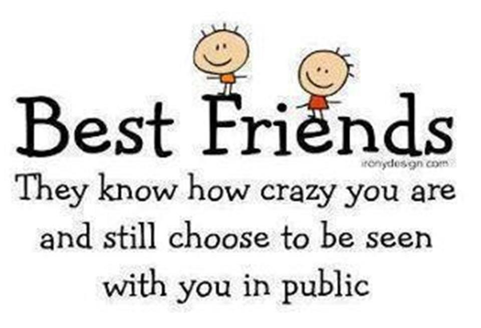 Cheesy Quotes For Best Friend : Cheesy best friend quotes quotesgram