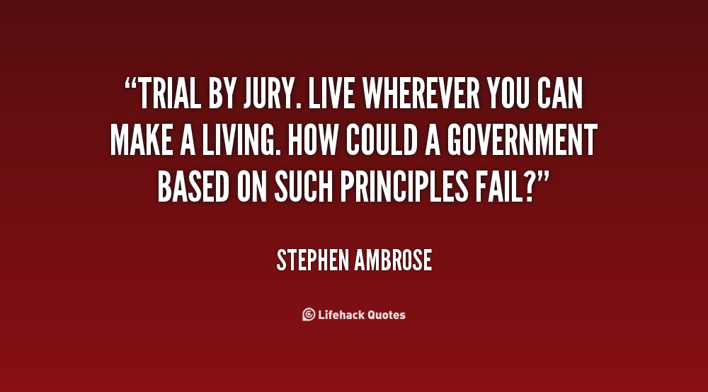 Quotes About Trial In Life: Jury Quotes. QuotesGram
