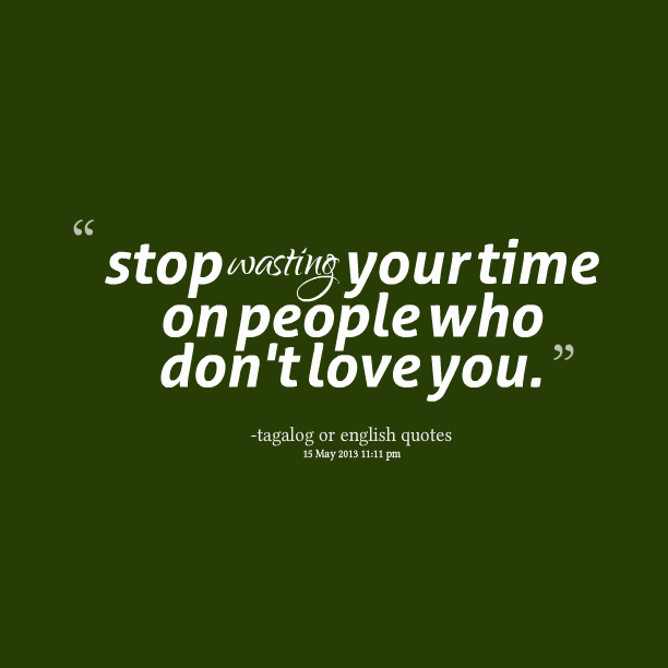 quotes about wasting time on someone quotesgram