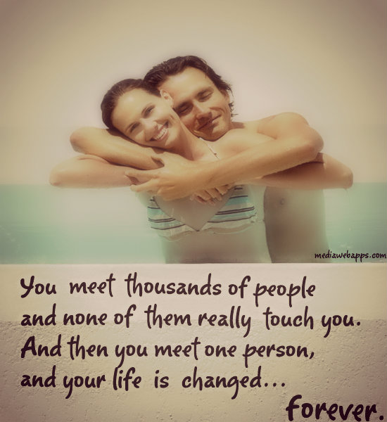 sometimes in life you meet someone special